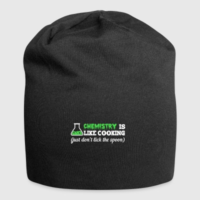 Chemistry is like cooking funny sayings - Jersey Beanie