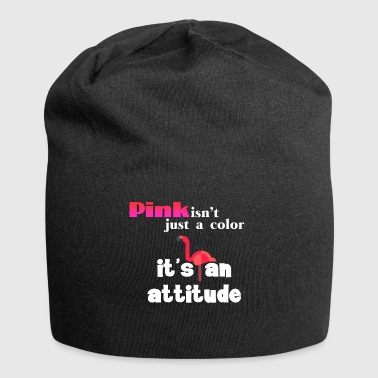 Pink it's just an attitude - Jersey Beanie