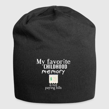 My favorite childhood is not paying bills - Jersey Beanie