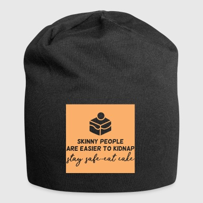 Cake: Skinny People Are Easier To Kidnap. Stay - Jersey Beanie