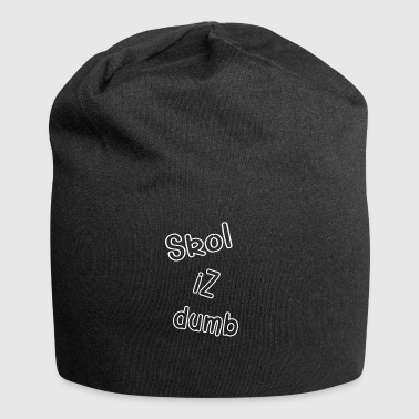 Scool iz dumb, school is doofschool is dumb - Jersey Beanie