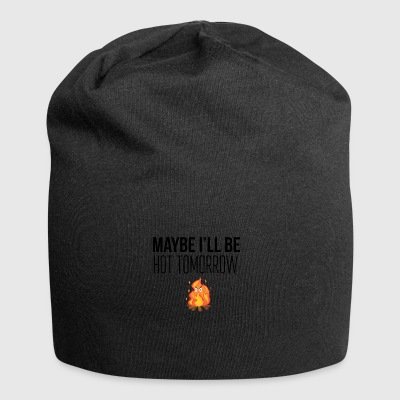 Maybe I will be tomorrow - Jersey Beanie