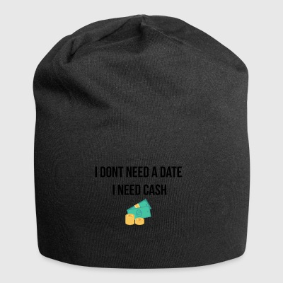 I do not need a date - Jersey Beanie