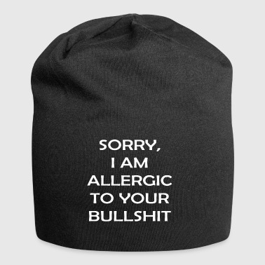 Sorry I am allergic to your bullshit - Jersey Beanie