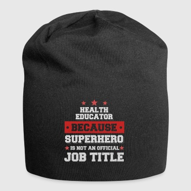 Health Educator because Superhero is not a job - Jersey Beanie