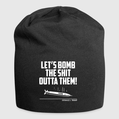 lets bomb the shit outta them moab isis attack - Jersey Beanie