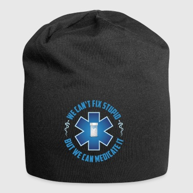 We Can't Fix Stupid But We Can Medicate It Gift - Jersey Beanie