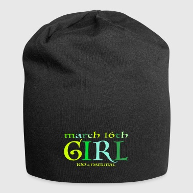March 16th Girl - 100% Natural - Jersey-Beanie
