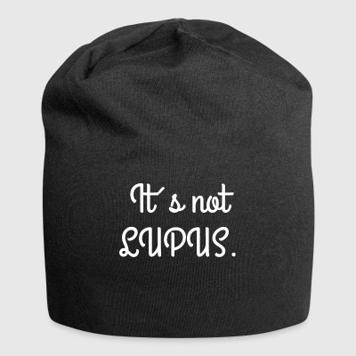 Its not lupus! / Medicine / gift - Jersey Beanie