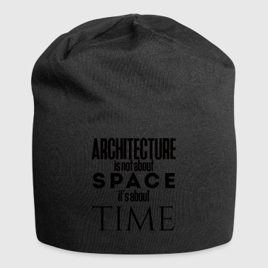 Architect / Architecture: Architecture is not about - Jersey Beanie