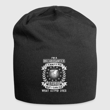 CAN T FIX STUPID GENIUS BRILLIANT BREAKDANCER - Jersey Beanie