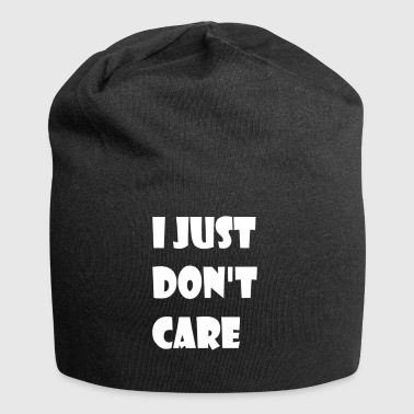 I Just Don't Care! - Bonnet en jersey