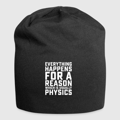 Everything Happens for a Reason, It's PHYSICS - Jersey Beanie