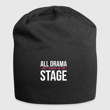 All Drama must remain on the Stage - Musical - Jersey Beanie