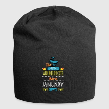 Best Airline Pilots are Born in January Gift Idea - Jersey Beanie