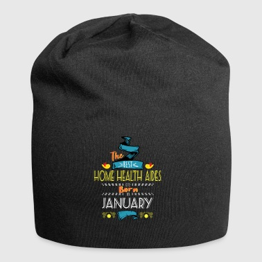 Best Home Health Aides are Born in January Gift - Jersey Beanie