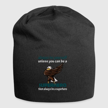 always be yourself eagles superhero - Jersey Beanie