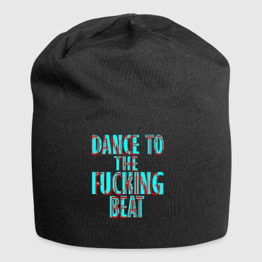 dance to the fucking beat - Jersey Beanie