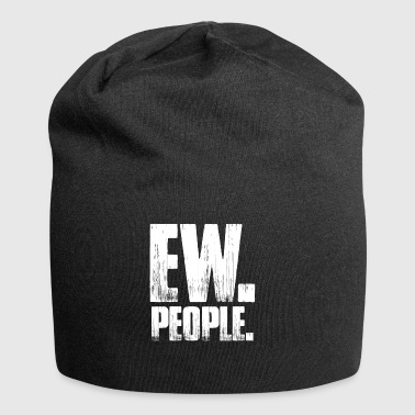 Ew People Distressed Text Introvert Sarcastic Cool - Beanie in jersey