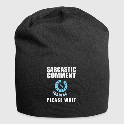 Sarcasm Comment Sarcasm Waiting Humor - Jersey Beanie