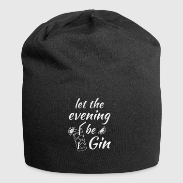 Gin Tonic saying Let the evening begin white - Jersey Beanie