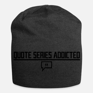 Stato Danimo Quote Series Addicted - Beanie in jersey