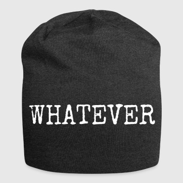 Whatever whatever - Jersey Beanie