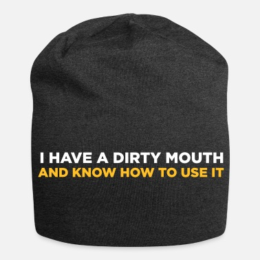 Cunnilingus I Have A Dirty Mouth! - Jersey Beanie
