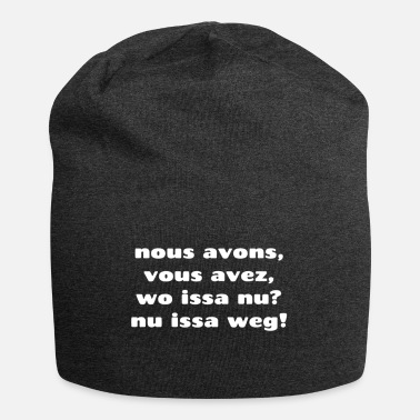 Avon nous avons, vous avez, where issa nu? Nu issa gone! - Jersey Beanie