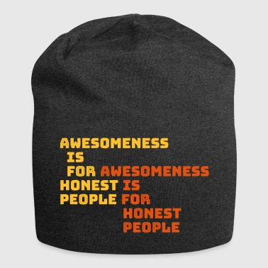 awesomeness is for honest people - Jersey Beanie