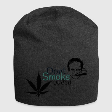 Dont smoke shit weed - Jersey Beanie