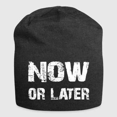 now or later - now or later - Jersey Beanie