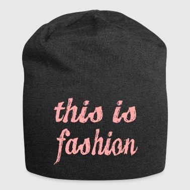 this is fashion - Jersey Beanie