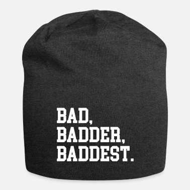 Rude Bad, Badder, Baddest Quote - Beanie in jersey