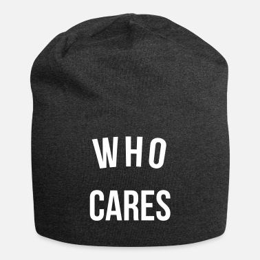 Funny Quotes Who Cares Funny Quote - Jersey Beanie
