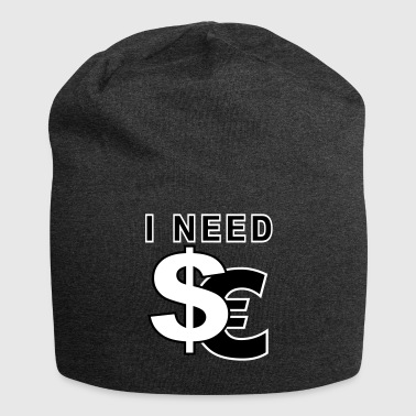 I need dollars - Beanie in jersey