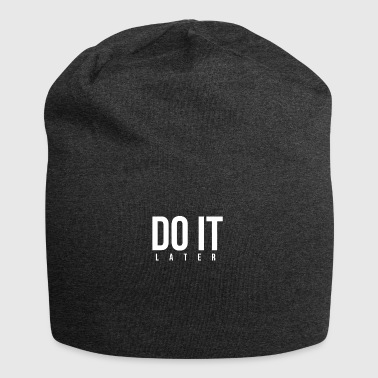 DO IT later - Jersey Beanie