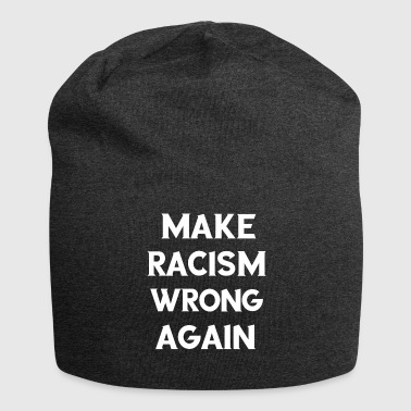 Racism Make Racism Wrong Again Anti-Racism Gifts - Jersey Beanie