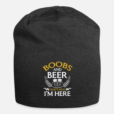Ramdas Boobs and beer thats why i'm here - drinking - Jersey Beanie