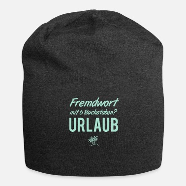 Foreign Word Foreign word with 6 letters / vacation - Beanie