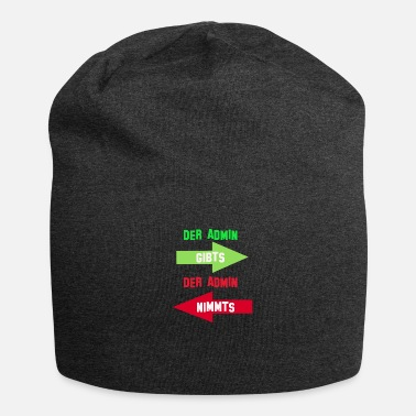 Admin The Admin Admin there takes it - Jersey Beanie
