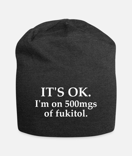 White Caps & Hats - It's ok on 500mgs of fukitol white - Beanie charcoal grey