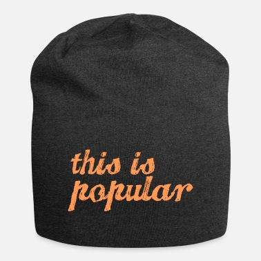Popular this is popular - Beanie