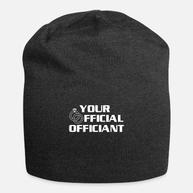 Official Person Your Official Officiant Official Wedding - Beanie