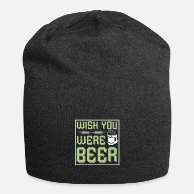 Hop you were beer - Beanie