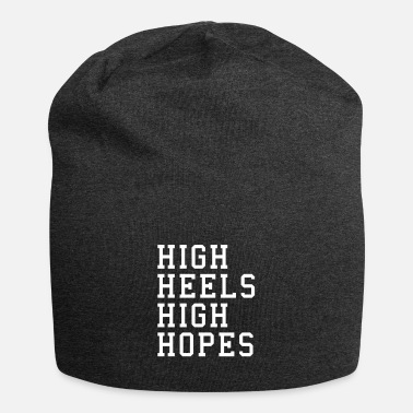 High Heels High Heels, High Hopes Funny Quote - Beanie-pipo