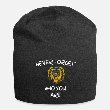Never Forget Who You Are. Motivation gift idea - Beanie