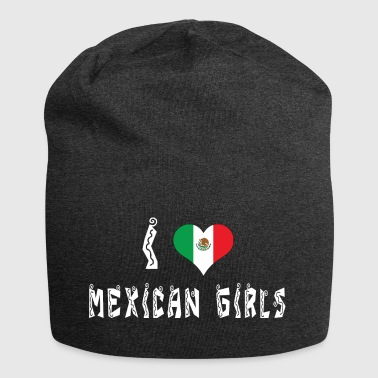 I Love Mexican Girls - Jersey Beanie