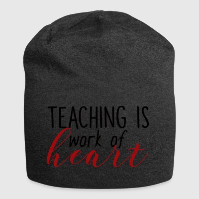 Teacher / School: Teaching Is Work Of Heart - Jersey Beanie