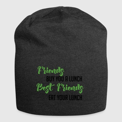 Best Friends: Friends buy you a lunch. Best ... - Jersey Beanie